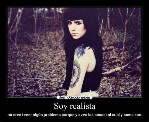 imagenes soy realista soy realista desmotivaciones