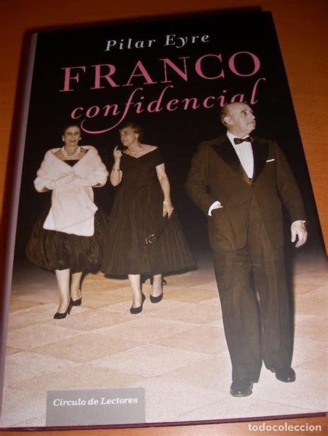 franco confidencial franco confidencial pilar eyre comprar libros de biograf 237 as en todocoleccion 68319001