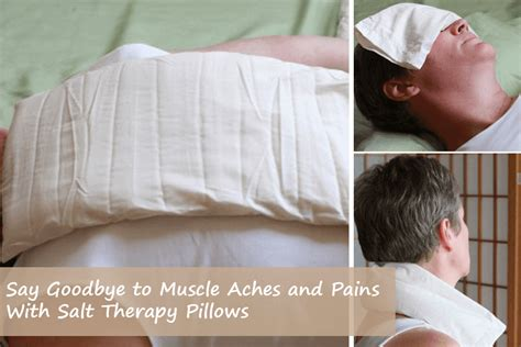 Pillow Treatment by Say Goodbye To Aches And Pains With Salt Therapy Pillows