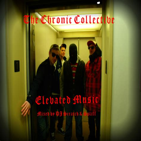 chronic album download the chronic collective elevated music hosted by dj