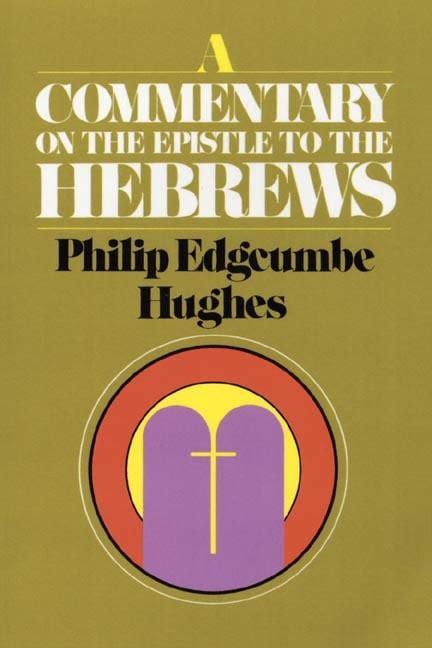 Top 5 Commentaries on the Book of Hebrews Explain Hebrews