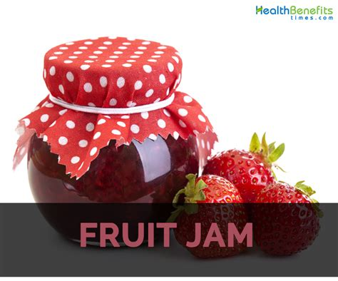 fruit jam fruit jam facts health benefits and nutritional value