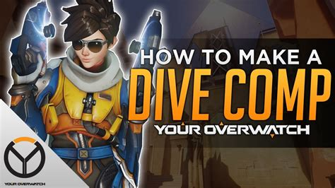 dive comp overwatch how to build a dive comp