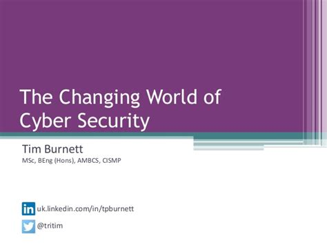 World Executive Mba In Cyber Security by The Changing World Of Cyber Security Tim Burnett Cyber