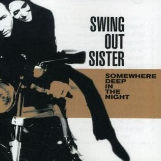 swing out sister where in the world somewhere deep in the night wikipedia