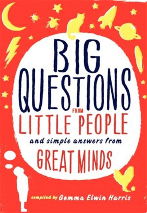 big questions from little 0571288510 big question quotes quotesgram