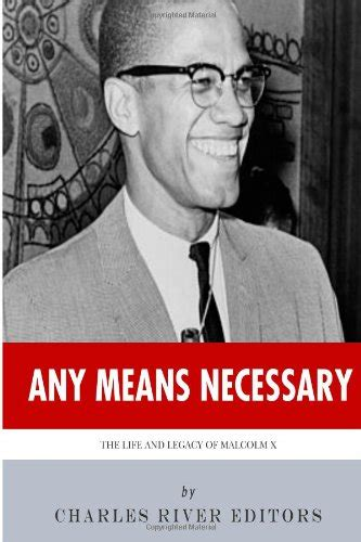 by any means necessary malcolm x speeches any means necessary the life and legacy of malcolm x