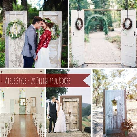 wedding ceremony decor wedding aisle decor door decor 20 wedding ceremony decorated door ideas chic vintage brides