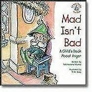 libro mad isnt bad a mad isn t bad a child s book about anger by michaelene mundy reviews discussion bookclubs
