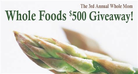 Whole Foods Gift Card Giveaway - 3rd annual 500 whole foods gift card giveaway