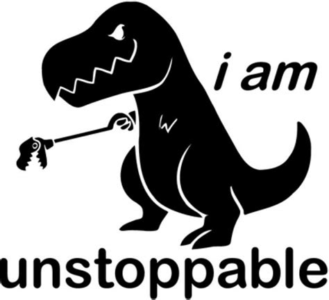 T Rex Meme Unstoppable - i am unstoppable t rex funny vinyl decal sticker