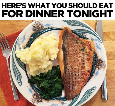here s what you should eat for dinner tonight