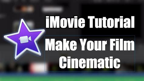 imovie tutorial on youtube imovie how to create cinematic black bars for montages