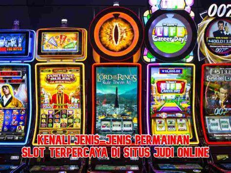 kenali jenis jenis permainan slot terpercaya  situs judi