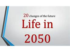 Life On Earth in 2050