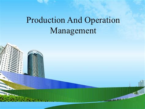 Production And Operation Management Ppt For Mba production and operation management ppt bec doms bagalkot