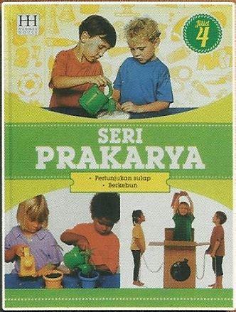Panduan Asyik Ipa Dan Matematika Seri Prakarya Ensiklopedia Edisi Bahasa Indonesia Pt