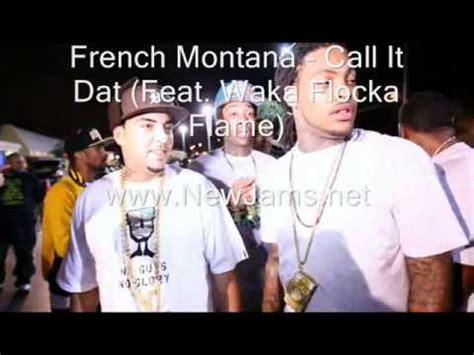 french montana call it dat (feat. waka flocka flame) new