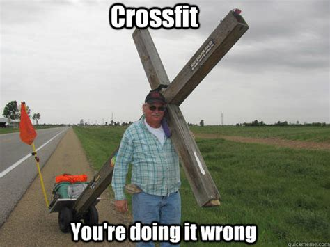 You Re Doing It Wrong Meme - crossfit you re doing it wrong misc quickmeme