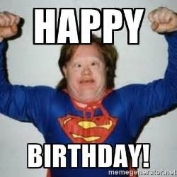 Retard Meme Generator - happy birthday retarded superman meme generator
