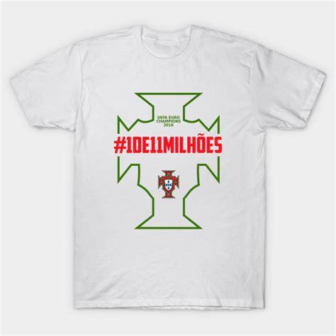 T Shirt Portugal 2016 portugal 2016 1de11milhoes portugal