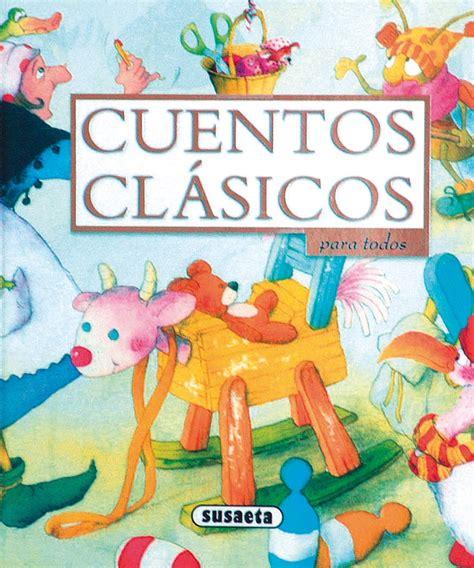 libro cuentos clasicos infantiles cuentos y f 225 bulas venta de libros susaeta ediciones cuentos cl 225 sicos
