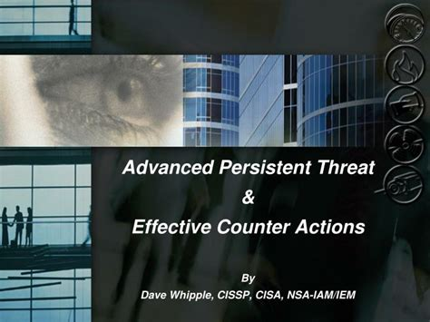 Nsa Iam Iem Report Templates Ppt Advanced Persistent Threat Effective Counter