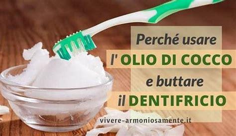 olio di cocco per uso alimentare l olio di cocco per i denti 232 un ottimo dentifricio