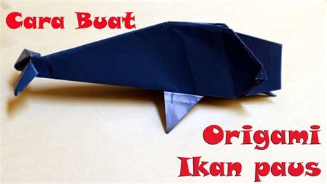 tutorial membuat origami ikan cara membuat origami ikan paus origami whale tutorial