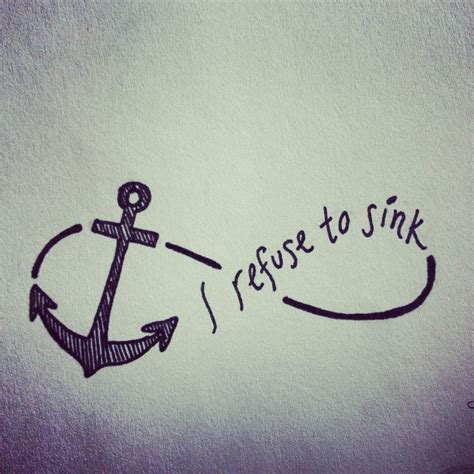 i refuse to sink anchor tattoo i refuse to sink anchor best anchor tat except i