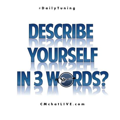 describe yourself in 3 words dailytuning