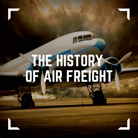the history of air freight uk shipping agents freight forwarder