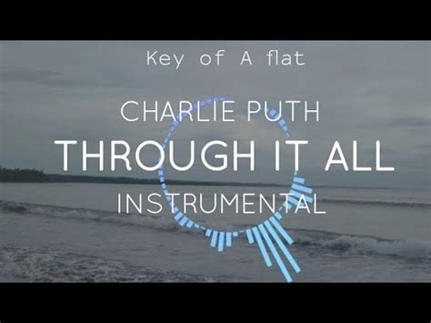 charlie puth through it all charlie puth through it all instrumental key of a flat