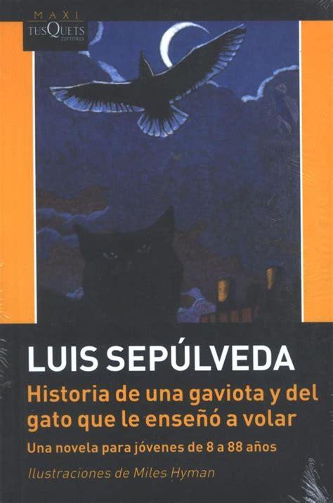libro historia de una gaviota y el gato que le ense 241 243 a volar 90142490 libros pel 237 culas y historia de una gaviota y del gato que le ense 241 243 a volar sentimientos encontrados escritos
