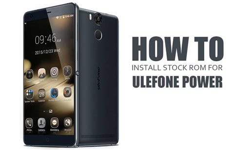 how to install rom on android how to install stock rom for ulefone power android 6 0 marshmallow