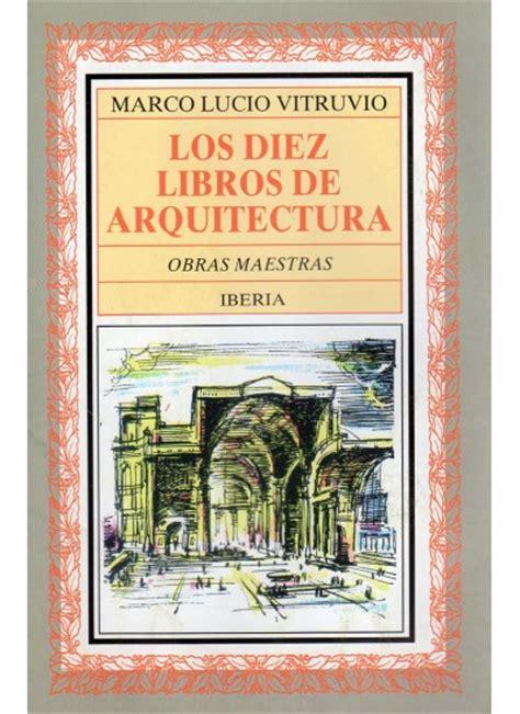 los diez libros de arquitectura pdf 10 libros que todo estudiante de arquitectura y arquitecto tiene que leer