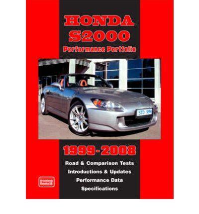 service manuals schematics 2009 honda s2000 free book repair manuals honda s2000 performance portfolio 1999 2008 sagin workshop car manuals repair books