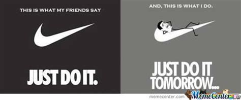 Nike Meme - nike just do it tomorrow by yanyan24 meme center