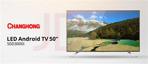 Changhong Le50e2000 Tv Led 50 Inch jual changhong led android tv 50 inch 50d3000i jd id