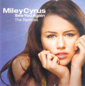 See You Again Miley Cyrus Remixed by Miley Cyrus See You Again At Discogs