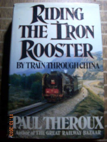 riding the iron rooster b006e1qrzg ebook riding the iron rooster by train through china free pdf online download