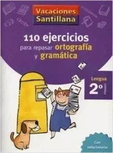 vacaciones santillana lengua ortograf 237 a y gram 225 tica 2 educaci 243 n primaria cuaderno amazon es