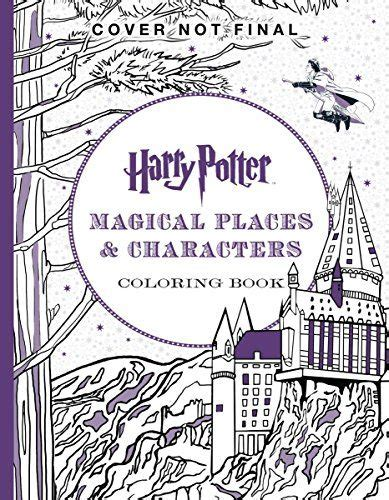 harry potter the coloring book 1 by scholastic harry potter magical places characters coloring book by