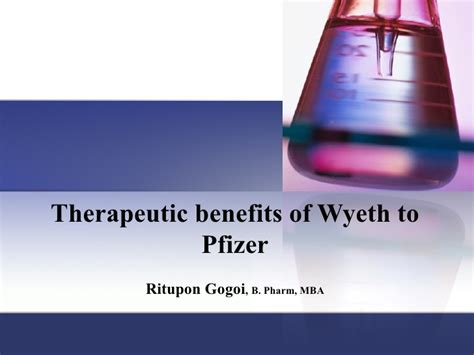 Pfizer Mba by Therapeutic Benefits Of Wyeth To Pfizer