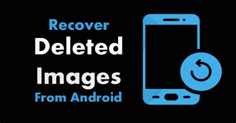 recover from android how to retrieve deleted photos on samsung archives green