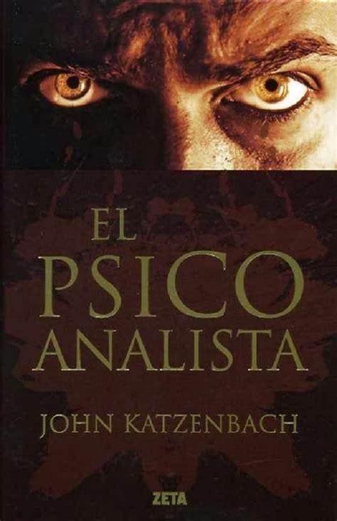 libro el psicoanalista cada pagina una nueva aventura descargar quot el psicoanalista quot john katzenbach pdf gratis