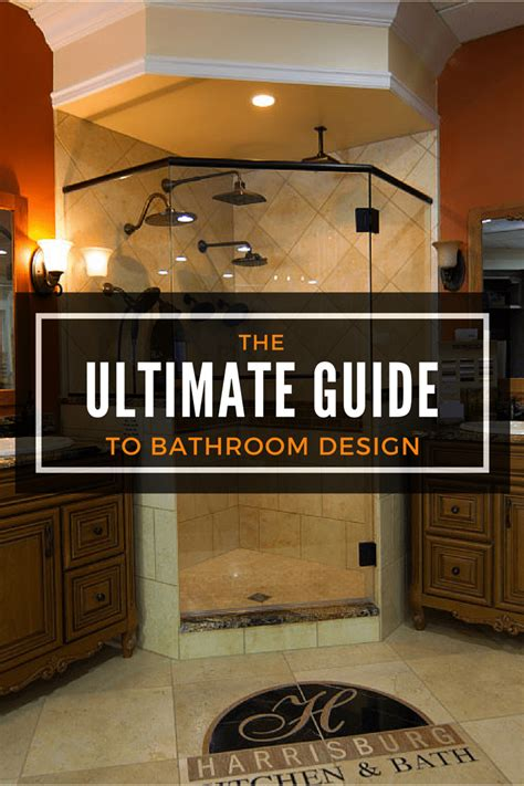 the ultimate bathroom design guide the ultimate guide to bathroom design harrisburg kitchen