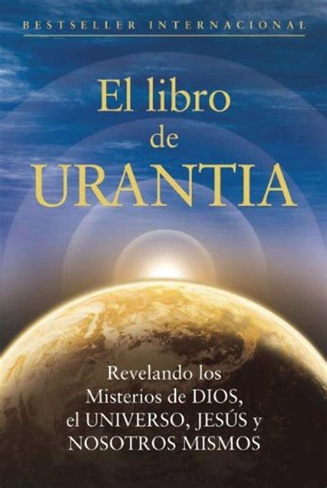 el libro de urantia confirmando el libro de urantia a trav 233 s de las ciencias realidades cosmicas