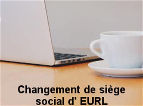 transfert siege social eurl annonces legales changement de si 232 ge social le l 233 galiste