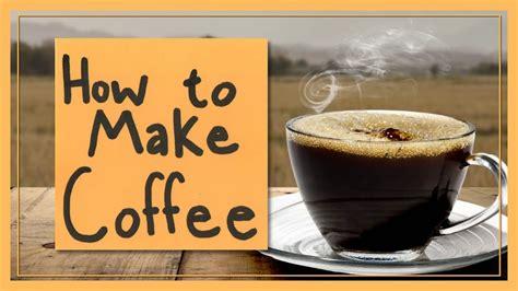 how to make espresso coffee how to make coffee youtube